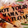 Not Your Mama's Meatloaf Panini